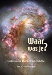Boekbespreking 'Jan H. van Bemmel, Waar was je? Geloven na Darwin en Hubble, Amsterdam, 2017 Wapenveld'